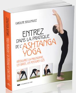 Signature livre : «Entrez dans la pratique de l'Ashtanga Yoga» – Caroline BOULINGUEZ